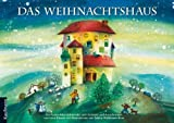 Das Weihnachtshaus: Ein Adventskalender zum Vorlesen und Ausschneiden