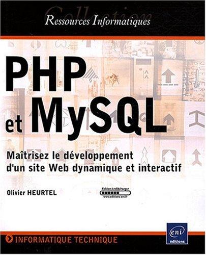 PHP et MySQL - Maîtrisez le développement d'un site Web dynamique et interactif par Olivier Heurtel