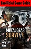 Metal Gear Survive: Unofficial Game Guide (English Edition)