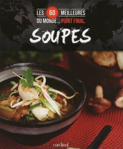 Les 60 meilleures soupes du monde Point final. par Collectif