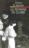 La névrose de classe - Hommes et Groupes - 05/05/1992