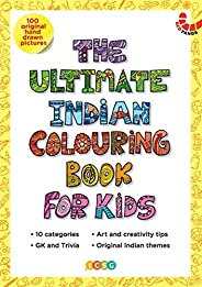 THE ULTIMATE INDIAN COLOURING BOOK FOR KIDS: 100 Original Hand-Drawn pictures, 10 categories, GK & Trivia