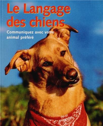 Le Langage des chiens : Communiquez avec votre animal préféré