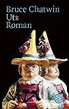 Utz: Roman - Bruce Chatwin