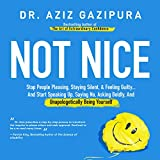 Best Sayings - Not Nice: Stop People Pleasing, Staying Silent, Feeling Review