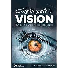 Nightingale's Vision: Advancing the Nursing Profession Beyond 2022