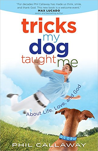 Tricks My Dog Taught Me: About Life, Love, and God -