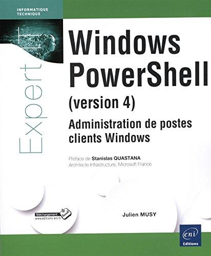 Windows PowerShell (version 4) - Administration de postes clients Windows par Julien MUSY