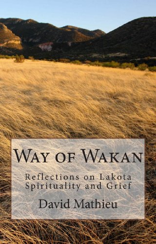 Way of Wakan: Reflections on Lakota Spirituality and Grief di David J. Mathieu