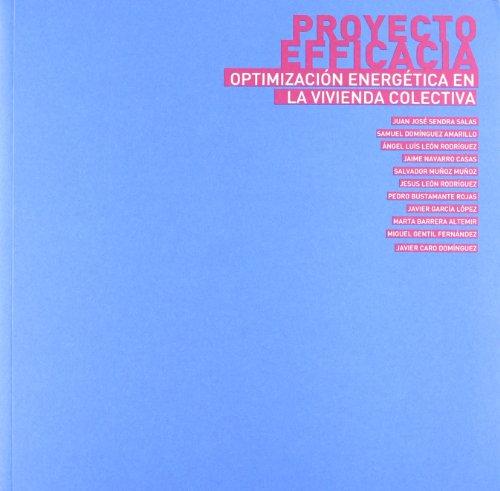 Proyecto Efficacia: Optimización energética en la vivienda colectiva (Serie Arquitectura)