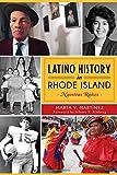 Latino History in Rhode Island: Nuestras Raices