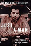 Just A Man (HB): The Real Michael Hutchence