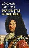 Louis XIV et le Grand Siècle