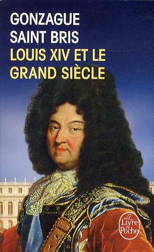 Louis XIV et le Grand Sicle