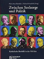 Zwischen Seelsorge und Politk: Katholische Bischöfe in der NS-Zeit