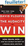 The Audacity to Win: How Obama Won an...