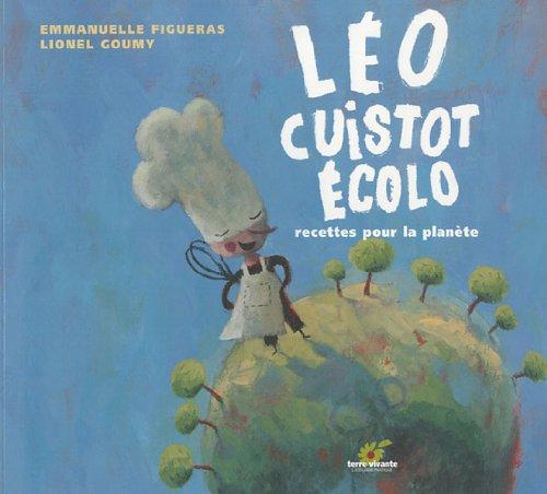 Léo cuistot écolo : Recettes pour la planète