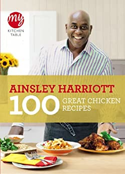 My Kitchen Table: 100 Great Chicken Recipes by [Harriott, Ainsley]