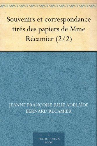 Couverture du livre Souvenirs et correspondance tirés des papiers de Mme Récamier (2 2)