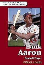 Hank Aaron: Baseball Player (Ferguson Career Biographies) by Michael Benson (2004-12-31)