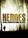 Heroes: Saving Jewish Lives from the Nazis [OV]