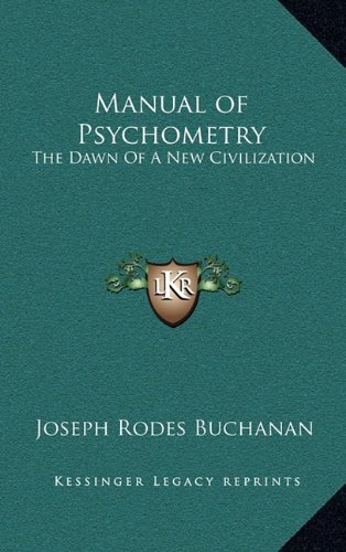 Manual of Psychometry: The Dawn of a New Civilization