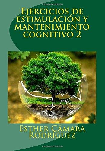 Ejercicios de estimulación y mantenimiento cognitivo 2 por Esther Cámara Rodríguez