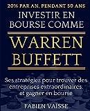 Telecharger Livres 20 par an pendant 50 ans Investir en bourse comme Warren Buffett Ses strategies pour trouver des entreprises extraordinaires et gagner en bourse (PDF,EPUB,MOBI) gratuits en Francaise
