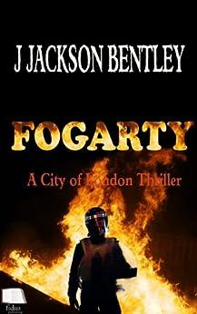 Fogarty: A City of London Thriller (English Edition) par [Bentley, J Jackson]