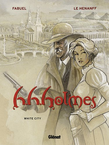 H.H.Holmes, Tome 2 : White City