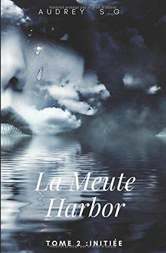 La Meute Harbor: Tome 2 : Initiée