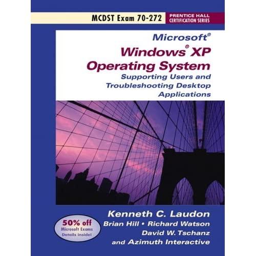 MCDST 70-272: Supporting Users and Troubleshooting Desktop Applications on a Microsoft Windows XP Operating Systems (Prentice Hall Certification) by Azimuth Interactive (2005-03-16)