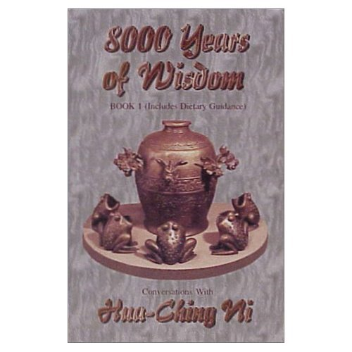 8,000 Years of Wisdom, Book 1 (Includes Dietary Guidance) (Conversations with Hua-Ching Ni) (English Edition)