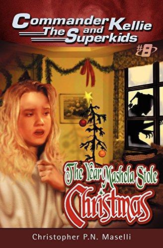 (commander Kellie and the Superkids' Novel #8) the Year Mashela Stole Christmas
