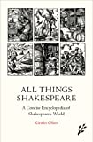 All Things Shakespeare: A Concise Encyclopedia of Shakespeare's World