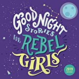 Good Night Stories for Rebel Girls 2019 Square Wall Calendar