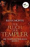 Die Tempelritter-Saga - Band 1: Der Fluch der Templer