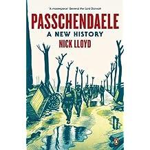Passchendaele: A New History