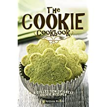 The Cookie Cookbook: A Collection of Great Cookie Recipes (English Edition)