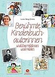 Berühmte Kinderbuchautorinnen und ihre Heldinnen und Helden