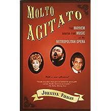 Molto Agitato: The Mayhem Behind the Music at the Metropolitan Opera