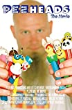 PEZheads: The Movie by Chris Skeene