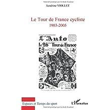 Le Tour de France cycliste : 1903-2005