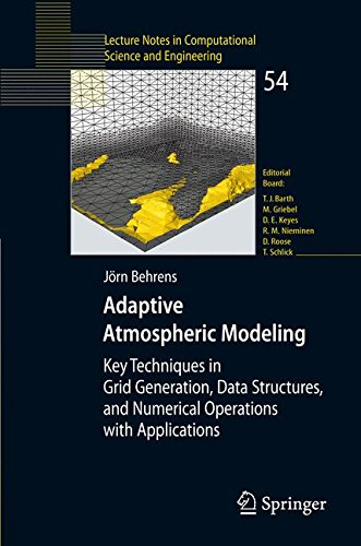 Adaptive Atmospheric Modeling: Key Techniques in Grid Generation, Data Structures, and Numerical Operations with Applications (Lecture Notes in Computational Science and Engineering)