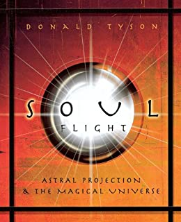 Soul Flight: Astral Projection and the Magical Universe par [Tyson, Donald]