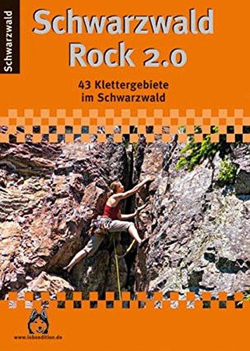 Schwarzwald Rock 2.0: 43 Klettergebiete im Schwarzwald