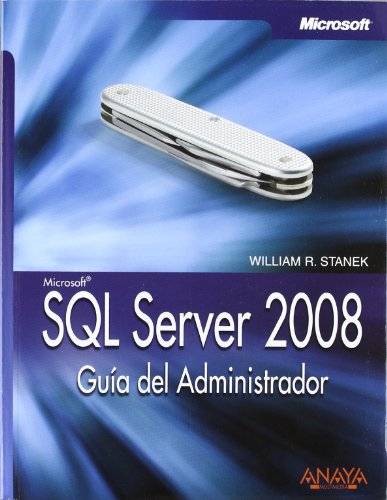 SQL Server 2008. Guía del Administrador (Manuales Técnicos) por William R. Stanek