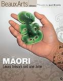 Beaux Arts Magazine, Hors-série - Maori : Leurs trésors ont une âme. Musée du quai Branly