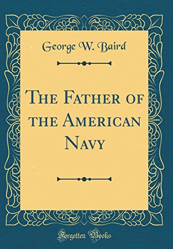 The Father of the American Navy (Classic Reprint)