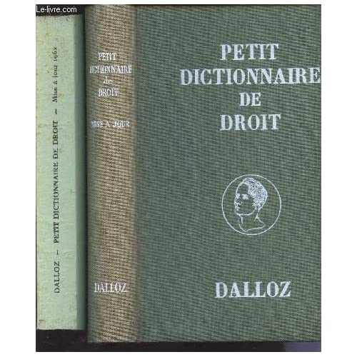 PETIT DICTIONNAIRE DE DROIT - MISE A JOUR 1962 - FAISANT ETAT DES TEXTES JUSQU'AU 1er JANVIER.